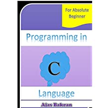 Programming in C Language: For Absolute Beginner