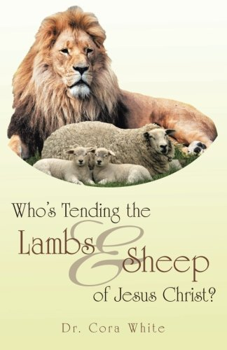 (Who's Tending the Lambs & Sheep of Jesus Christ?)