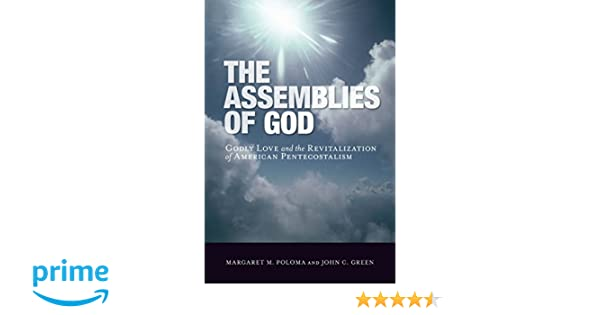 The Assemblies of God: Godly Love and the Revitalization of