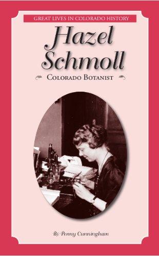 Hazel Schmoll: Colorado Botanist (Great Lives in Colorado History) (Great Lives in Colorado History / Personajes importantes de la historia de colorado) (English and Spanish Edition) ebook