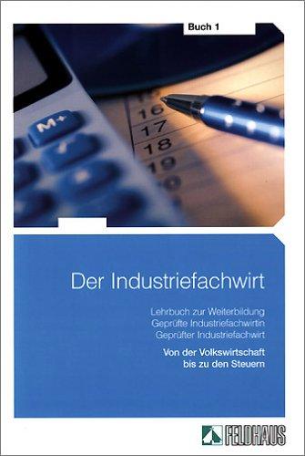 Der Industriefachwirt - Gesamtausgabe / Der Industriefachwirt - Gesamtausgabe