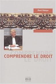Comprendre le droit par René Robaye