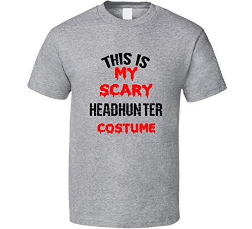 SHAMBLES TEES This is My Scary Headhunter Costume Tee Funny Halloween Party Occupation T Shirt L Sport Grey]()