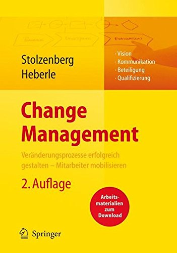 Change Management. Veränderungsprozesse erfolgreich gestalten - Mitarbeiter mobilisieren (German Edition)