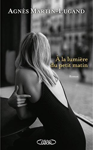 A la lumière du petit matin (French Edition)