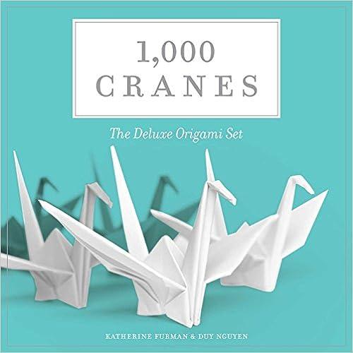 1,000 Cranes The Deluxe Origami Set
