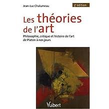 les thÉories de l'art: Philosophie, critique et histoire de l'art de Platon à nos jours
