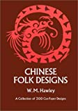 Chinese Folk Designs, W. M. Hawley, 0486226336
