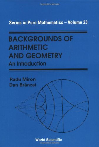 Backgrounds of Arithmetic and Geometry: An Introduction (World Scientific Series on Nonlinear Science)