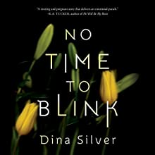 No Time To Blink Audiobook by Dina Silver Narrated by Emily Sutton-Smith, Siiri Scott