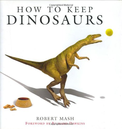 How to Keep Dinosaurs by Weidenfeld & Nicolson