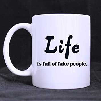 Amazoncom Funny Quotes Life Is Full Of Fake People Coffee Or Tea