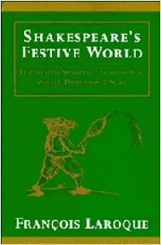 Shakespeare's Festive World: Elizabethan Seasonal Entertainment and the Professional Stage (European Studies in English Literature)
