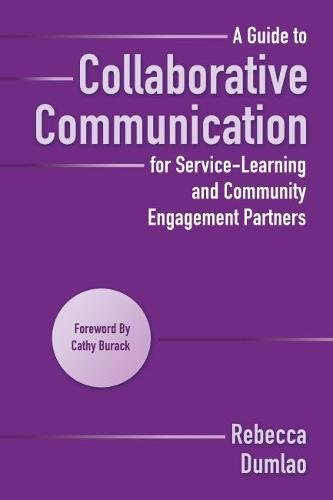 A Guide To Collaborative Communication For Service Learning And Community Engagement Partners