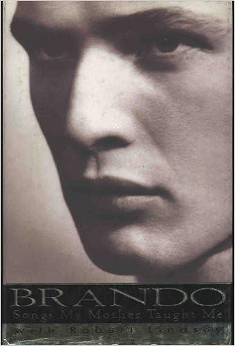 Laden Sie kostenlos online Bücher herunter Brando: Songs My Mother Taught Me PDF ePub by Marlon Brando