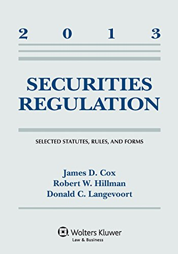 Securities Regulation: Selected Statutes Rules and Forms 2013 Supplement