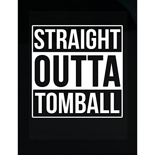 Inked Creatively Straight Outta Tomball City Sticker -
