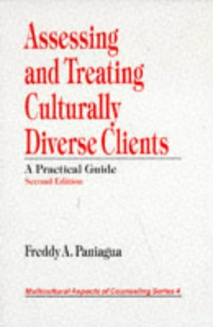 Assessing and Treating Culturally Diverse Clients: A Practical Guide (Multicultural Aspects of Counseling)