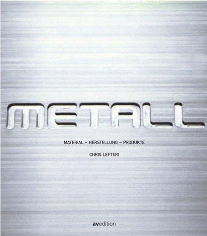 Metall: Material Herstellung Produkte