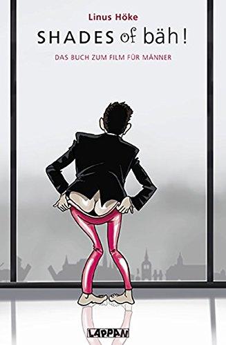 Shades of bäh!: Das Buch zum Film für Männer
