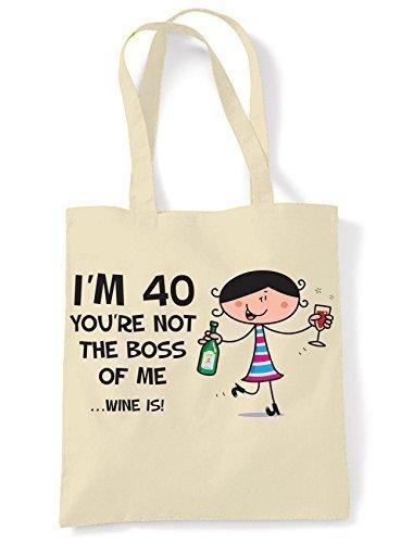 You're Nicht Der Boss Of Me Wein Is Damen 40. Geburtstagsgeschenk Schulter Tragetasche