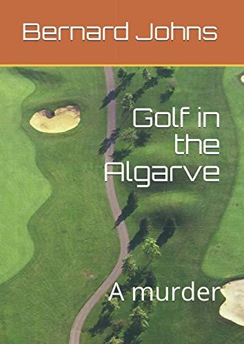 Golf in the Algarve: A murder (Chief Superintendent Bernard Johns)
