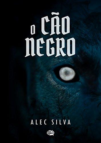 O Cão Negro por [Silva, Alec]