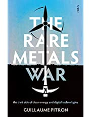 The Rare Metals War: The Dark Side of Clean Energy and Digital Technologies