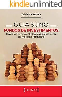 Guia Suno Fundos de Investimentos: Como lucrar com estrategistas profissionais do mercado financeiro