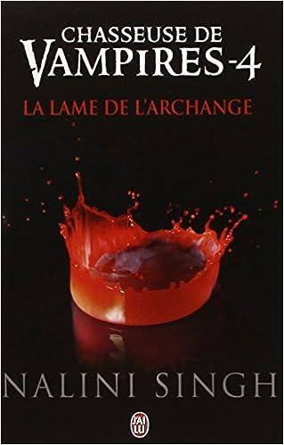Téléchargement Chasseuse de vampires, tome 4 : La lame de l'archange pdf