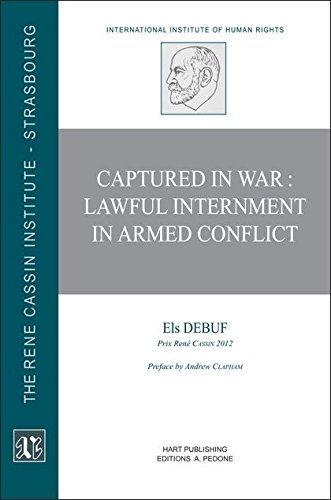 Captured in War: Lawful Internment in Armed Conflict (The Rene Cassin Institute of Human Rights)