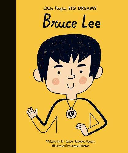 Bruce Lee (Little People, Big Dreams) por Maria Isabel Sanchez Vegara