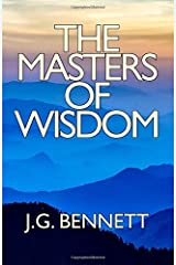 The Masters of Wisdom (The Collected Works of J.G. Bennett) (Volume 26) Paperback
