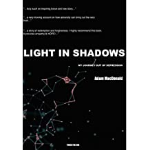 LIGHT IN SHADOWS: My journey out of depression