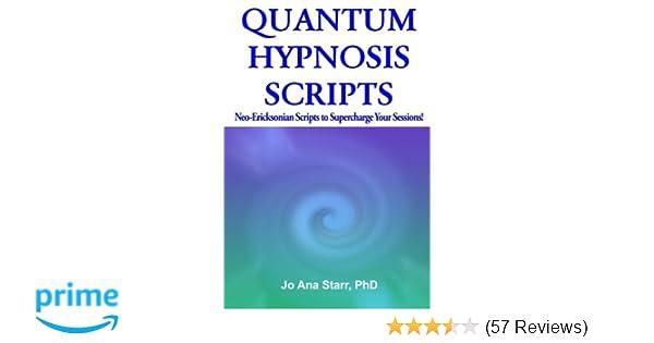 Quantum Hypnosis Scripts: Neo-Ericksonian Scripts That Will
