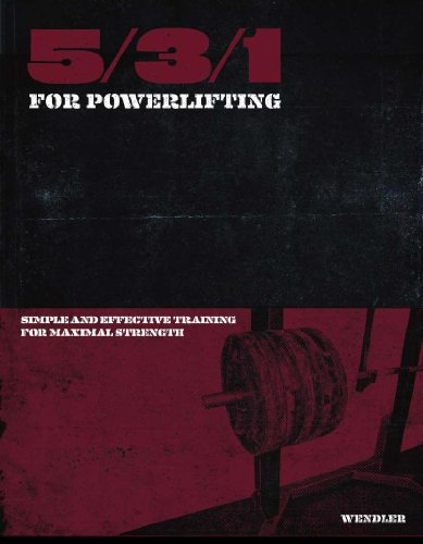 5/3/1 for Powerlifting: Simple and Effective Training for Maximum Strength by Jim Wendler (2011) Paperback (Jim Wendler 5 3 1)