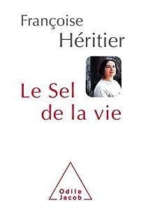 vignette de 'Le sel de la vie (Françoise Héritier)'