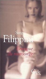 Erotique du mensonge par Serge Filippini
