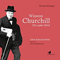 WINSTON CHURCHILL: DER SPÄTE HELD