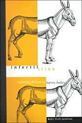 Infertilities: Exploring Fictions of Barren Bodies (Cultural Studies of the Americas)