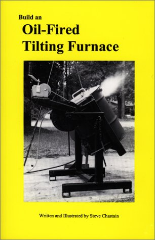 Build an Oil Fired Tilting Furnace (The Small foundry series)