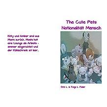 The Cute Pets Nationalität Mensch (German Edition)