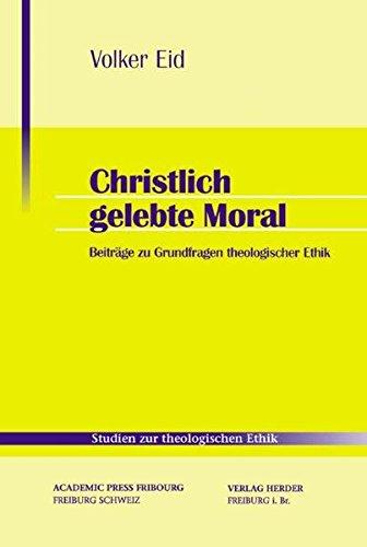 christlich-gelebte-moral-theologische-und-anthropologische-beitrge-zur-theologischen-ethik-studien-zur-theologischen-ethik