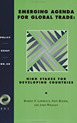 Emerging Agenda For Global Trade: High Stakes For Developing Countries (Policy Essays (Overseas Development Council), No 20)