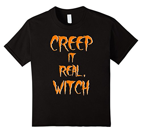 Kids Creep It Real Witch Funny Offensive Halloween Costume Shirt 10 (Offensive Halloween Costumes For Kids)