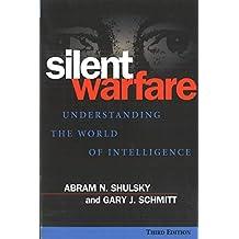 Silent Warfare: Understanding the World of Intelligence, 3rd Edition