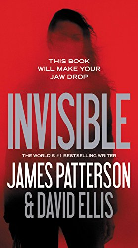Invisible by [Patterson, James, Ellis, David]