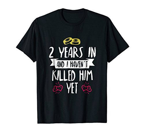 2nd Year Anniversary Gift Idea for Her - 2 Years In T Shirt