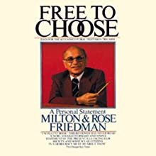Free to Choose: A Personal Statement Audiobook by Milton Friedman, Rose Friedman Narrated by James Adams