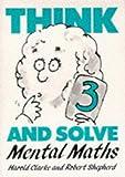 Think and Solve Level 3, Harold Clarke and Robert Shepherd, 0521269733